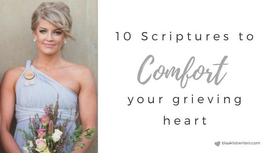 10 Scriptures to Comfort your Grieving Heart
